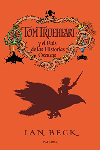 9788498404890: Tom Trueheart y el país de las historias oscuras (La mochila de Astor. Serie roja)