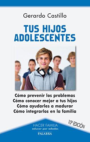 tus hijos adolescentes: castillo ceballos, gerardo