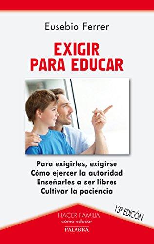 9788498406016: Exigir para educar (Hacer Familia)