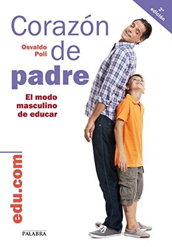 9788498406443: CORAZON DE PADRE:MODO MASCULINO DE EDUCAR