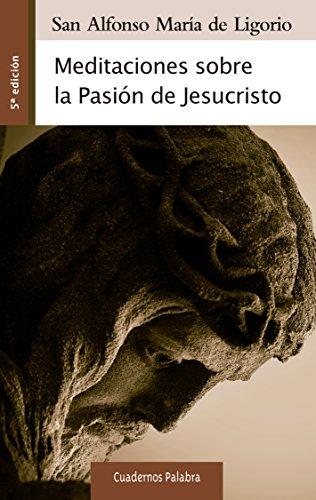 9788498407174: Meditaciones sobre la Pasión de Jesucristo (Cuadernos Palabra)