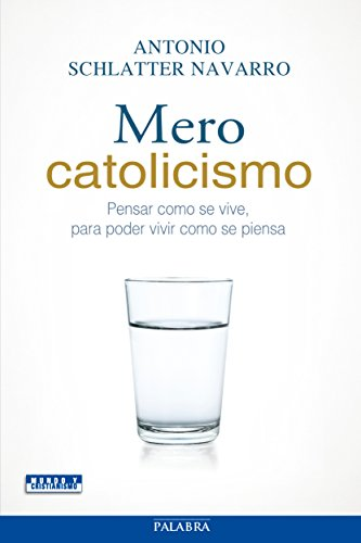 9788498407945: Mero catolicismo (Mundo y cristianismo)