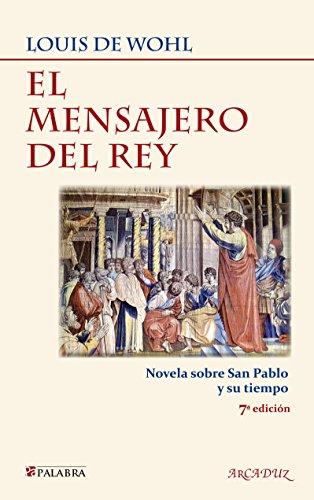 9788498409161: El mensajero del rey: novela sobre San Pablo y su tiempo