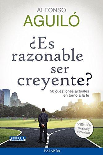 9788498409307: ¿Es razonable ser creyente? (Mundo y cristianismo)