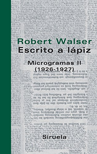 Escrito a lapiz/ Written with pencil: Microgramas II (1926-1927)/ Writings Ii(1926-1927) (Libros Del Tiempo) (Spanish Edition) (9788498410044) by Robert Walser