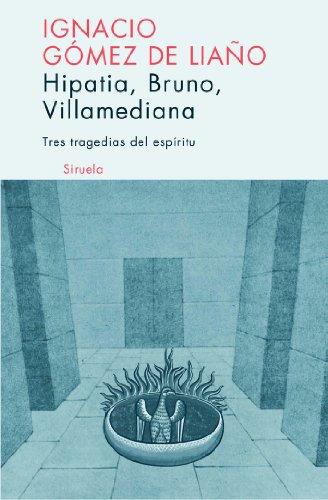 9788498410129: Hipatia, Bruno, villamediana / Hypatia, Bruno, Villamediana: Tres Tragedias Del Espiritu/ Three Spirit Tragedies (Libros Del Tiempo) (Spanish Edition)