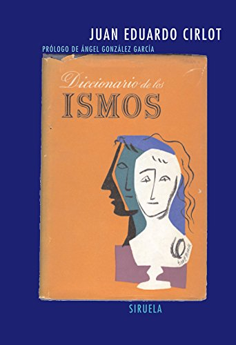 Diccionario de los ismos - Cirlot Laporta, Juan-Eduardo, Cirlot, Lourdesed. lit., Cirlot, Victoriaed. lit.