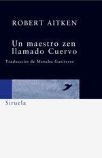 9788498410280: Un Maestro Zen Llamado Cuervo/ Zen Master Raven (Spanish Edition)