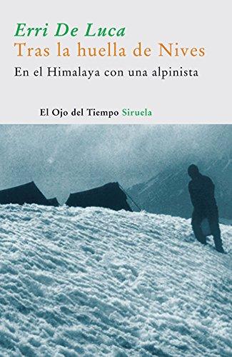 9788498410310: Tras la huella de Nives/ Following the footsteps of Nives: En El Himalaya Con Una Alpinista/ in the Himalayas With a Climber (El Ojo Del Tiempo) (Spanish Edition)