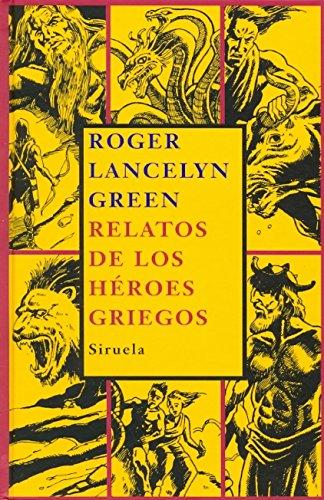 9788498410358: Relatos de los héroes griegos (Las Tres Edades)