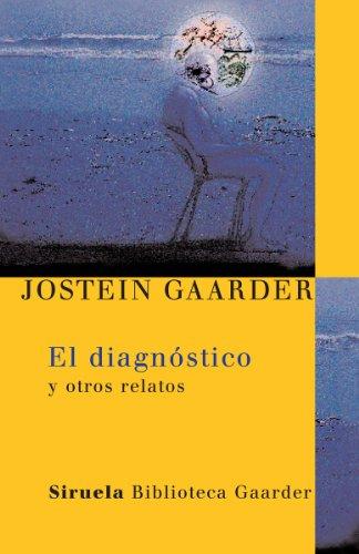 9788498410440: El diagnóstico: y otros relatos (Las Tres Edades / Biblioteca Gaarder)