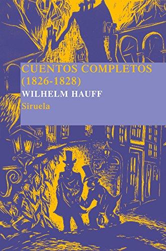 Cuentos completos (1826-1828) - Hauff, Wilhelm, Solar, Juan José deltr., Dieterich, Antóntr., Weber, Theodoril., Hosemann, Theodoril., Burger, Ludwigil.