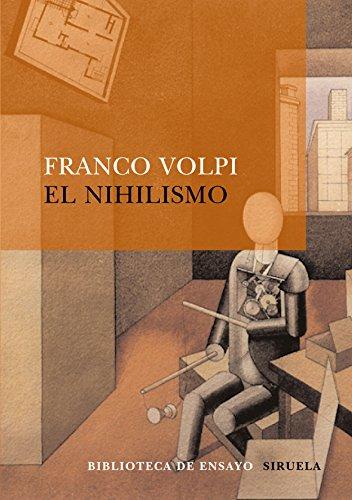 Nihilismo, El. [Traducción del italiano de Cristina I. del Rosso y Alejandro G. Vigo]. - Volpi, Franco [Vicenza, 1952]