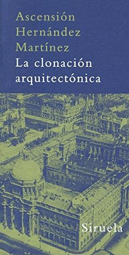 9788498410693: La clonacion arquitectonica / The Architectural Cloning (La Biblioteca Azul: Serie Minima / Blue Library: Minimal Series) (Spanish Edition)