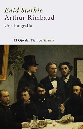 9788498410723: Arthur Rimbaud: Una biografía (El Ojo del Tiempo)