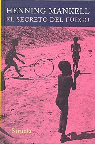 El secreto del fuego (Las Tres Edades) (Spanish Edition) (8498410738) by Henning Mankell