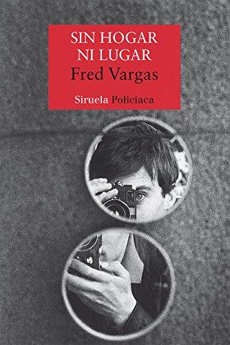 Sin hogar ni lugar (Nuevos Tiempos) (Spanish Edition) (8498410894) by Fred Vargas
