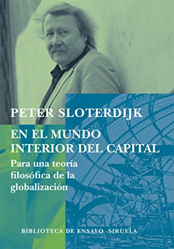 En el mundo interior del capital: para una teoría filosófica de la globalización - Sloterdijk, Peter