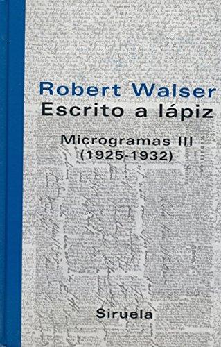 9788498411126: Escrito a lapiz/ Written with pencil: Microgramas III/ Writings III (1925-1932) (Libros Del Tiempo) (Spanish Edition)