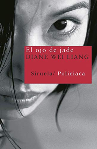 El ojo de Jade (Nuevos Tiempos/ New Times) (Spanish Edition) - Diane Wei Liang (Pekin, 1966)