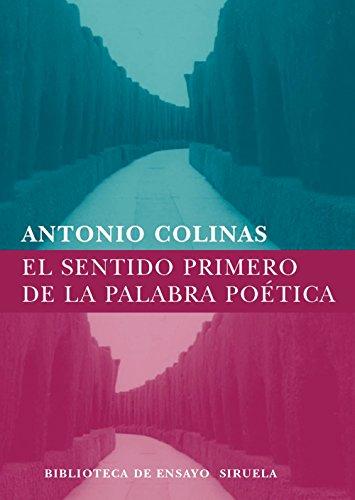 9788498411324: El sentido primero de la palabra poética (Biblioteca de Ensayo / Serie mayor)
