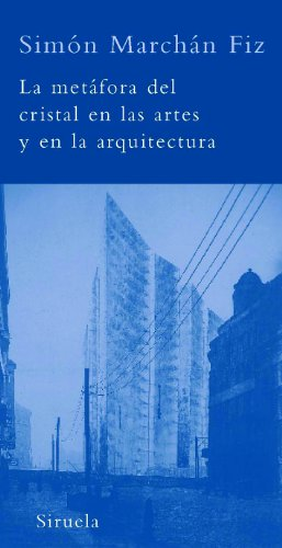 9788498411447: La metafora del cristal en las artes y en la arquitectura / The Metaphor of Crystal in Arts and Architecture (La biblioteca azul: serie minima / The Blue Library: Minimal Series) (Spanish Edition)