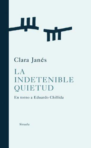 9788498411461: La indetenible quietud: En torno a Eduardo Chillida (Libros del Tiempo)