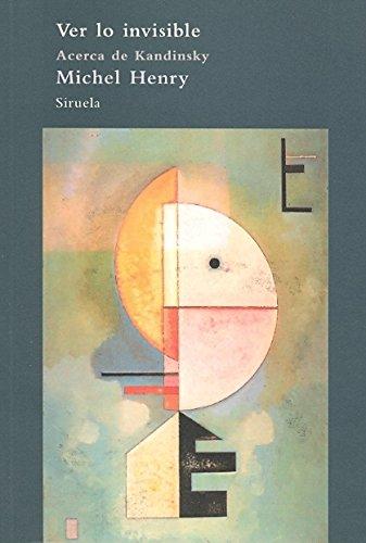 9788498411508: Ver lo invisible: Acerca de Kandinsky (El Árbol del Paraíso)