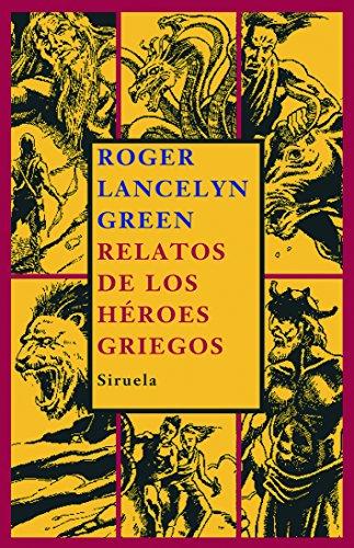 9788498411737: Relatos de los héroes griegos (Las Tres Edades)