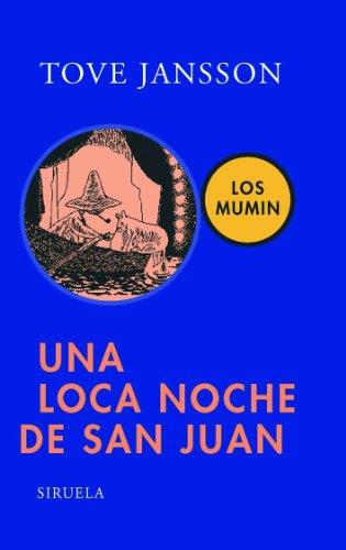 9788498411911: Una loca noche de San Juan / Moominsummer Madness (Los Mumin / Moomin) (Spanish Edition)