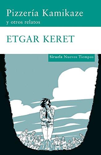 Pizzería Kamikaze y otros relatos (9788498411942) by Etgar Keret