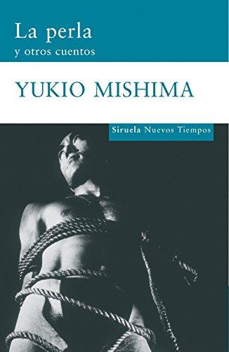 La perla y otros cuentos (Nuevos Tiempos / New Times) (Spanish Edition): Mishima, Yukio