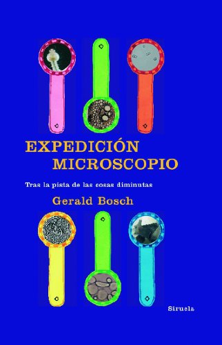 9788498412123: Expedicion microscopio / Microscopic Expedition: Tras la pista de las cosas diminutas / On the Trail of Tiny Things (Las Tres Edades / the Three Ages) (Spanish Edition)