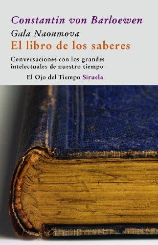9788498412314: El libro de los saberes: Conversaciones con los grandes intelectuales de nuestro tiempo (El Ojo del Tiempo)