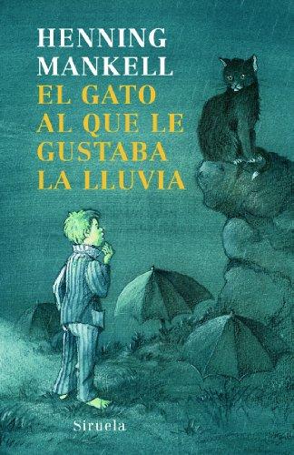 9788498412321: El gato al que le gustaba la lluvia / The Cat Who Liked Rain (Las Tres Edades / the Three Ages) (Spanish Edition)