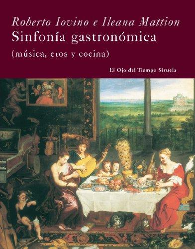 Sinfonia gastronomica / Culinary Symphony: Musica, Eros: Iovino, Roberto
