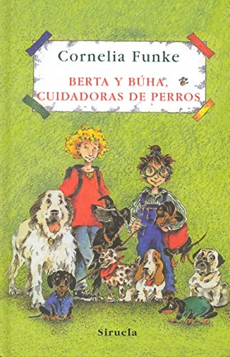 9788498412413: Berta y Buha, cuidadoras de perros / Berta and Buha, Caretakers of Dogs (Las Tres Edades/ the Three Ages) (Spanish Edition)