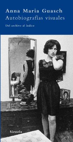 9788498412550: Autobiografías visuales: Del archivo al índice (La Biblioteca Azul serie mínima)