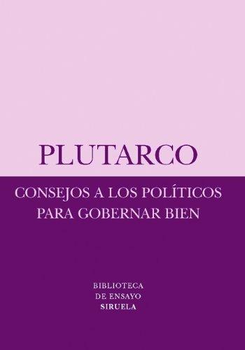 9788498412611: Consejos a los políticos para gobernar bien (Biblioteca de Ensayo / Serie menor)