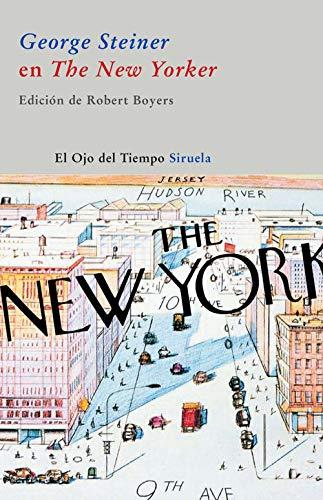 George Steiner en The New Yorker (Spanish Edition): George Steiner