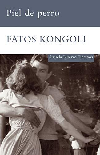 Piel de perro (Nuevos Tiempos/ New Times) (Spanish Edition) (8498412838) by Fatos Kongoli