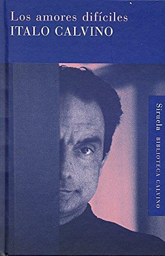 9788498413410: Los amores difíciles (Biblioteca Calvino)