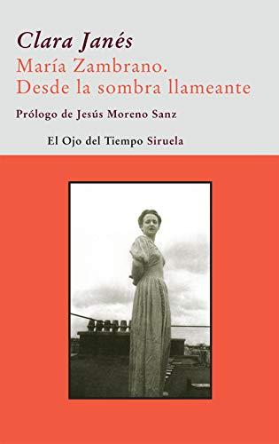 9788498413434: María Zambrano. Desde la sombra llameante (El Ojo del Tiempo)
