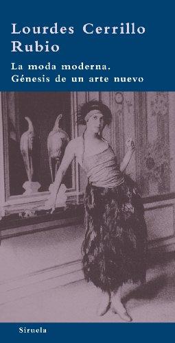 9788498413519: La moda moderna. Genesis de un arte nuevo (Biblioteca Azul: Serie Minima / Blue Library: Minimal Series) (Spanish Edition)