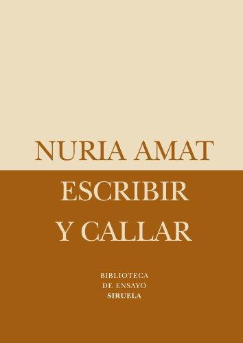 9788498413656: Escribir y callar: 47 (Biblioteca de Ensayo / Serie menor)
