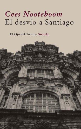 9788498413786: El desvio a Santiago / Roads to Santiago (El Ojo Del Tiempo / the Eye of Time) (Spanish Edition)
