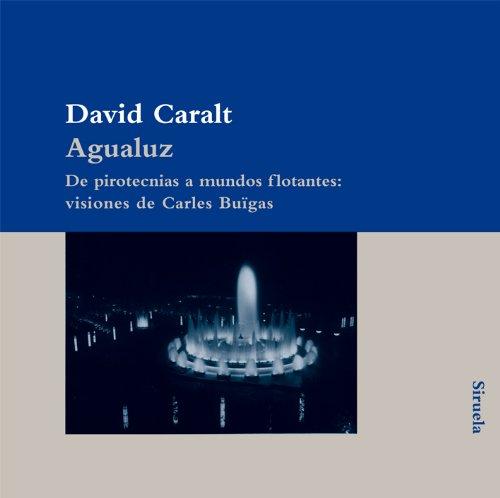9788498413922: Agualuz.De pirotecnias a mundos flotantes: visiones de Carles Buigas (Spanish Edition)