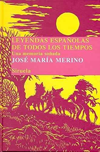 9788498414172: Leyendas españolas de todos los tiempos: Una memoria soñada (Las Tres Edades/ Biblioteca de Cuentos Populares)