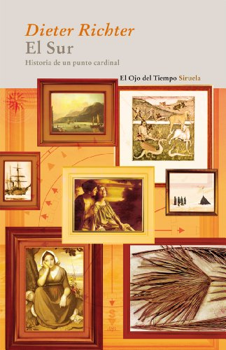 9788498414233: El Sur. Historia de un punto cardinal / South. Story of a Cardinal Point: Un Recorrido Cultural a Traves Del Arte, La Literatura Y La Religion / a ... Literature and Religion (Spanish Edition)