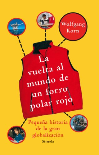 La vuelta al mundo de un forro polar rojo (Las Tres Edades / Three Ages) (Spanish Edition): ...